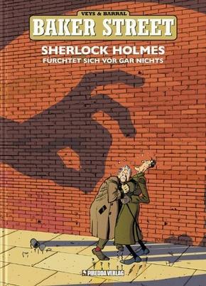 Baker Street - Sherlock Holmes fürchtet sich vor gar nichts