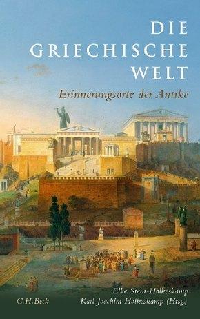 Erinnerungsorte der Antike: Die griechische Welt