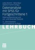 Datenanalyse mit SPSS für Fortgeschrittene - Bd.1