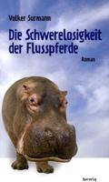 Die Schwerelosigkeit der Flusspferde
