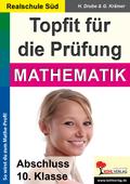 Topfit für die Prüfung, Ausgabe Realschule Süd: Mathematik, Abschluss 10. Klasse