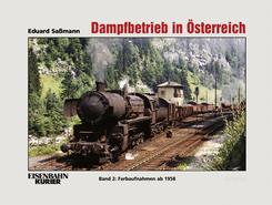Dampfbetrieb in Österreich - Bd.2
