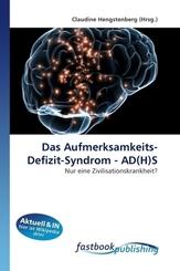 Das Aufmerksamkeits- Defizit-Syndrom - AD(H)S