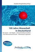100 Jahre Wasserball in Deutschland
