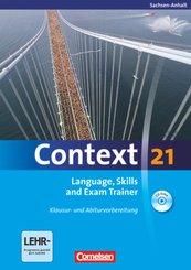 Context 21: Language, Skills and Exam Trainer, m. CD-Extra, Ausgabe Sachsen-Anhalt