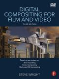 Digital Compositing for Film and Video, w. DVD-ROM