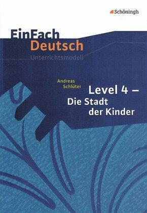 Andreas Schlüter 'Level 4 - Die Stadt der Kinder'