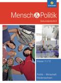 Mensch und Politik SII, Ausgabe 2010 für Niedersachsen: Klasse 11/12. Für das 4-stündige Ergänzungsfach