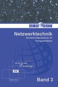 Netzwerktechnik: Routerkonfigurationen für Fortgeschrittene; Bd.3