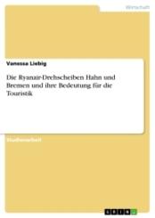 Die Ryanair-Drehscheiben Hahn und Bremen und ihre Bedeutung für die Touristik