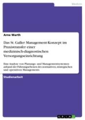 Das St. Galler Management-Konzept im Praxistransfer einer medizinisch-diagnostischen Versorgungseinrichtung
