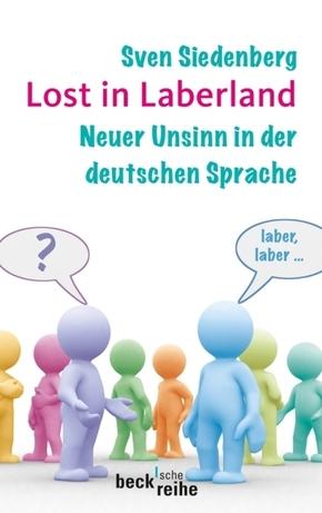 Lost in Laberland - Neuer Unsinn in der deutschen Sprache