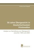 50 Jahre Übergewicht in Deutschschweizer Printmedien