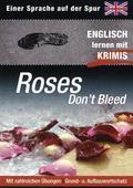Roses Don't Bleed - Englisch lernen mit Krimis