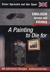 A Painting to Die for - Englisch lernen mit Krimis