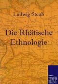 Die Rhätische Ethnologie