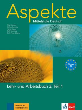 Aspekte - Mittelstufe Deutsch: Lehr- und Arbeitsbuch; Bd.3 - Tl.1