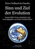 Pierre Teilhard de Chardin - Sinn und Ziel der Evolution