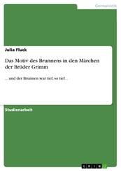 Das Motiv des Brunnens in den Märchen der Brüder Grimm
