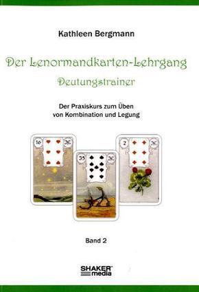 Der Lenormandkarten-Lehrgang, Deutungstraining