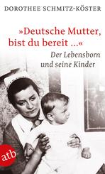 'Deutsche Mutter, bist du bereit ...'