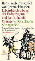 Lebensbeschreibung der Erzbetrügerin und Landzerstörzerin Courage - Der seltsame Springinsfeld