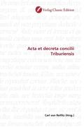 Acta et decreta concilii Triburiensis