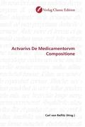 Actvarivs De Medicamentorvm Compositione