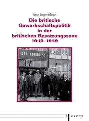 Die britische Gewerkschaftspolitik in der britischen Besatzungszone 1945-1949