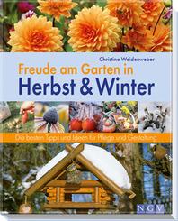 Freude am Garten in Herbst & Winter