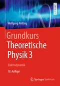 Grundkurs Theoretische Physik: Elektrodynamik; Bd.3