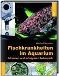 Fischkrankheiten im Süßwasseraquarium erkennen und erfolgreich behandeln