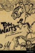 Tom Waits. Der Geschichtenerzähler