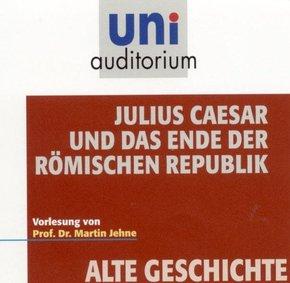 Julius Caesar und das Ende der Römischen Republik, 1 Audio-CD