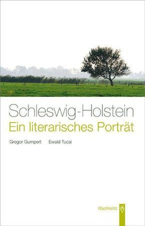 Schleswig-Holstein, Ein literarisches Porträt