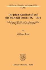 Die Jaluit-Gesellschaft auf den Marshall-Inseln 1887 - 1914.