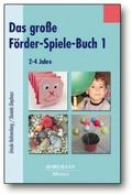 Das große Förder-Spiele-Buch - Bd.1