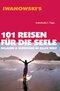 Iwanowski's 101 Reisen für die Seele - Reiseführer