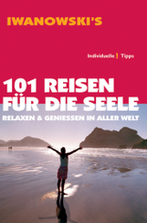 Iwanowski's 101 Reisen für die Seele