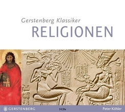 Gerstenbergs Klassiker: Religionen, 3 Audio-CDs