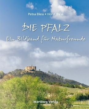 Die Pfalz - Ein Bildband für Naturfreunde