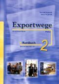 Exportwege neu: Kursbuch, m. 2 Audio-CDs; Bd.2