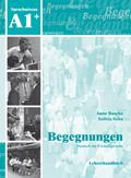 Begegnungen - Deutsch als Fremdsprache: A1 Lehrerhandbuch