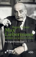 Max Liebermann erzählt aus seinem Leben, m. Audio-CD