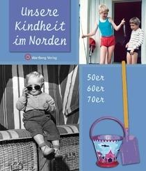 Unsere Kindheit im Norden