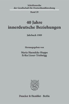 40 Jahre innerdeutsche Beziehungen.