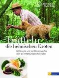 Trüffeln - die heimischen Exoten