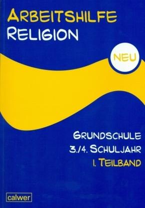 Arbeitshilfe Religion Grundschule, Neu: 3./4. Schuljahr - Tl.-Bd.1