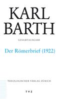 Gesamtausgabe: Der Römerbrief; Abt.2, Akademische Werke; Bd.47