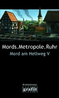 Mord am Hellweg; Mords.Metropole.Ruhr - Bd.5